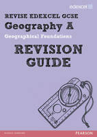 REVISE Edexcel: Edexcel GCSE Geography A Geographical Foundations Revision Guide