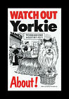 WATCH OUT YORKIE ABOUT DOG PET SIGN