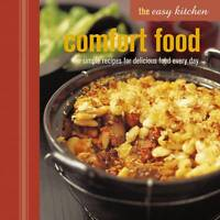 The Comfort Food: Simple Recipes for Delicious Food Every Day by Ryland, Peters…