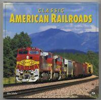Classic American Railroads by Mike Schafer (1996)