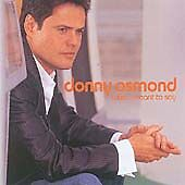 Donny Osmond - What I Meant To Say (CD 2004) FREE P&P