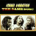 Israel Vibration - The Same Song   - CD NEUWARE