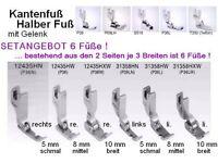 Nähfüße SETANGEBOT: 6 Kantenfüße HALBE FÜSSE ! 2 Seiten x 3 Sohlenbreiten = 6 St