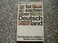 """"""" Tatsachen über Deutschland - Ein Handbuch in Bildern Texten und Zahlen """""""
