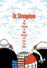 Dr. Strangelove - How I Learned To Stop Worrying And Love The Bomb (DVD, 2012)