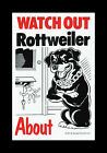 WATCH OUT ROTTWEILER ABOUT DOG PET SIGN