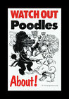 WATCH OUT POODLES ABOUT DOG PET SIGN