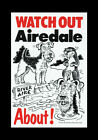 WATCH OUT AIREDALE ABOUT DOG PET SIGN