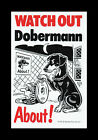 WATCH OUT DOBERMANN ABOUT DOG PET SIGN
