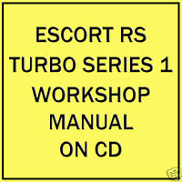 FORD ESCORT SERIES 1 RS TURBO WORKSHOP MANUAL (ON CD)