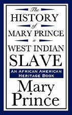 The History of Mary Prince, a West Indian Slave an African American Heritage Bo