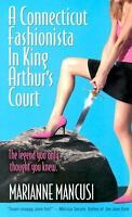 A Connecticut Fashionista In King Arthur's Court by Mancusi, Marianne in Used -