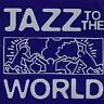 Jazz to the World by Various Artists (CD, Sep-2003, Blue Note (Label)) Disc Only
