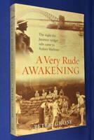 A VERY RUDE AWAKENING Peter Grose WWII JAPANESE MIDGET SUBMARINES ATTACK SYDNEY