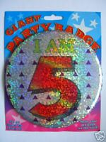 Giant Party Badge - I am 5 - 5th                     AA