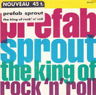 PREFAB SPROUT 7'' The King Of Rock'n'Roll - HOLL
