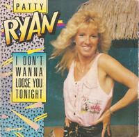 RYAN Patty 7'' I Don't Wanna Loose You Tonight - FR