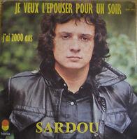 SARDOU Michel 7'' Je Veux l'Epouser Pour Un Soir - FR