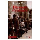 Blessure d' enfance.Brigitte VAREL.Terres de France T004