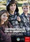 Costruire legalità con gli adolescenti. Dalle percezioni alla peer educa...