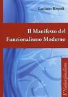 Il manifesto del funzionalismo moderno - Rispoli Luciano