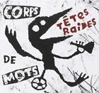 Tetes Raides (Les) - Corps De Mots (Cd+Dvd)