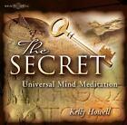 The Secret Universal Mind Meditation by Kelly Howell (2006, CD, Unabridged)