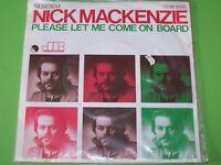 "Nick Mackenzie - Please let me come on Board - NEU! 7"""