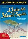 L'isola dei misteri sepolti - Francalanci Susanna, Lombardi Laura