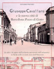 Giuseppe Cavallaro e la nuova città di Barcellona Pozzo... - Pantano Giovanni