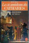LA VIE QUOTIDIENNE DES CATHARES DU LANGUEDOC AU XIIIe SIECLE - René Nelli 1983