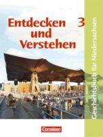 Entdecken und Verstehen Band 3: 9./10. Schuljahr - Realschule Niedersachsen 2006