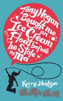 Tony Hogan Bought Me an Ice-cream Float Before He Stole My Ma, Kerry Hudson | Pa