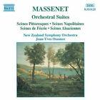 Massenet - Orchestral Suites Nos 4-7 - 'Scènes pittoresques' etc, New Zealand S