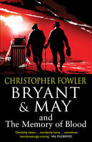 Bryant & May and the Memory of Blood (Bryant & May 9), Christopher Fowler | Pape