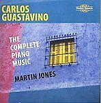 Carlos Guastavino, The Complete Piano Music, Martin Jones CD | 0710357581823 | N