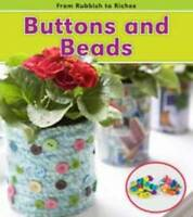 Buttons and Beads (From Rubbish to Riches) by Nunn, Daniel | Paperback Book | 97