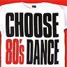 Choose 80's Dance (2 X CD ' Various Artists)