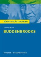 Königs Erläuterungen und Materialien, Band 254: Thomas. Mann,  Die Buddenbrooks
