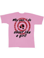 NEW NWT Why Yes I Do Shoot Like a Girl- Lady Marksman Bullseye Pink T-Shirt