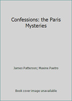 Confessions: the Paris Mysteries by Maxine Paetro; James Patterson