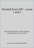 Microsoft Excel 2007 : Levels 1 and 2