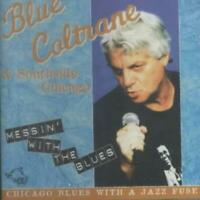 BLUE COLTRANE - MESSIN' WITH THE BLUES NEW CD