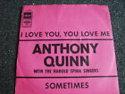Anthony Quinn-I Love you You Love Me 7 PS-Made in Germany