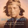 Sacred Spirit:Chants and Dances of the Native Americans [CD] Brand New