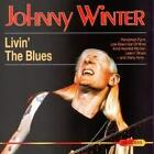 WINTER JOHNNY- LIVIN' THE BLUES. EARLY YEARS (1997). CD