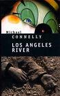 LOS ANGELES RIVER par Michael Connelly