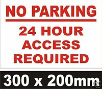 NO PARKING 24 HOUR ACCESS REQUIRED SIGN - RIGID PLASTIC