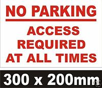 NO PARKING ACCESS REQUIRED AT ALL TIMES - RIGID SIGN