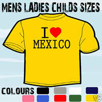 I LOVE HEART MEXICO T-SHIRT ALL SIZES & COLOURS